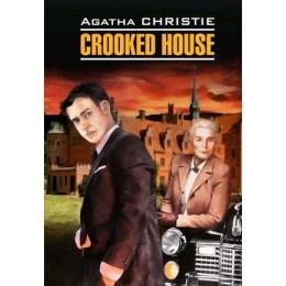DetectiveStory Christie A. Crooked House (Кристи А. Скрюченный домишко) Кн.д/чт.на англ.яз.,неадаптир.