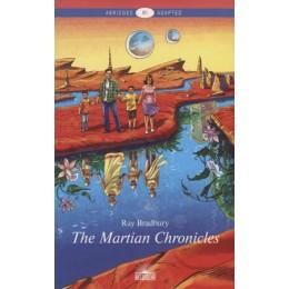 AbridgedAdapted Bradbury R. The Martian Chronicles (Бредбери Р. Марсианские хроники) Кн.д/чт.на англ.яз.,адаптир.
