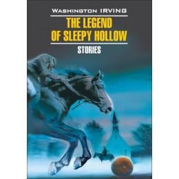 ClassicalLiterature Irving W. The legend of Sleepy Hollow/Stories (Ирвинг В. Легенда о Сонной лощине/Новеллы) Кн.д/чт.на англ.яз.,неадаптир.