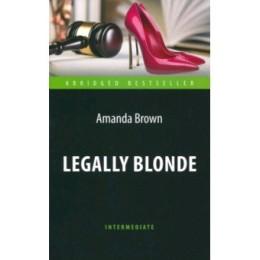 AbridgedBestseller Brown A. Legally Blonde (Браун А. Блондинка в законе) Кн.д/чт.на англ.яз.,адаптир.
