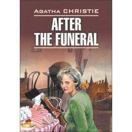 DetectiveStory Christie A. After the Funeral (Кристи А. После похорон) Кн.д/чт.на англ.яз.,неадаптир.