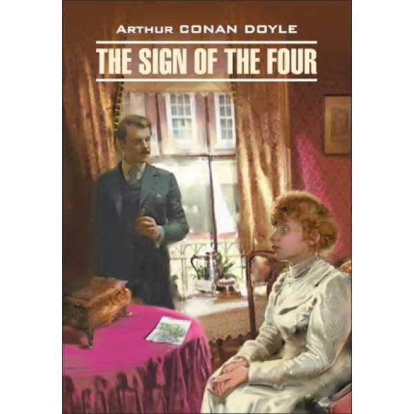 DetectiveStory Doyle A.C. The sign of the Four (Дойл А.К. Знак четырех) Кн.д/чт.на англ.яз.,неадаптир.