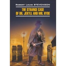ClassicalLiterature Stevenson R.L. The Strange Case of Dr. Jekyll and Mr. Hyde (Стивенсон Р.Л. Странная история доктора Джекила и мистера Хайда) Кн.д/чт.на англ.яз.,неадаптир.