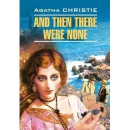 DetectiveStory Christie A. And Then There Were None (Кристи А. И никого не стало) Кн.д/чт.на англ.яз.,неадаптир.