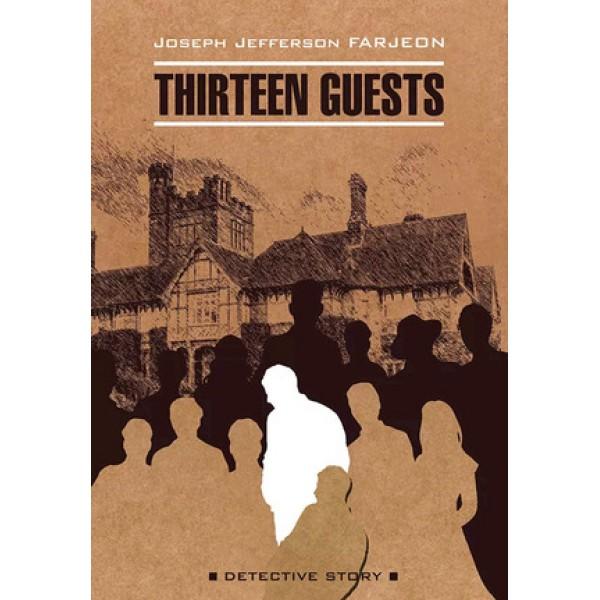 DetectiveStory Farjeon J.J. Thirteen Guests (Фарджон Дж. Тринадцать гостей) Кн.д/чт.на англ.яз.,неадаптир.