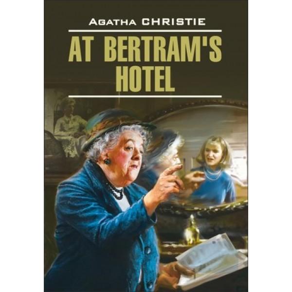 "DetectiveStory Christie A. At Bertram's Hotel (Кристи А. В отеле ""Бертрам"") Кн.д/чт.на англ.яз.,неадаптир."