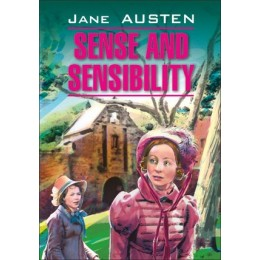 ClassicalLiterature Austen J. Sense and Sensibility (Остин Дж. Разум и чувства) Кн.д/чт.на англ.яз.,неадаптир.