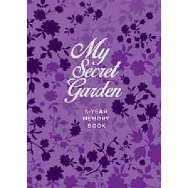 My Secret Garden. 5-Year Memory Book