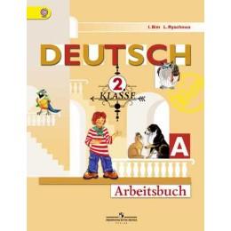Deutsch. 2 Klasse. Arbeitsbuch A = Немецкий язык. 2 класс. Рабочая тетрадь. В 2 частях. Часть А. Учебное пособие для общеобразовательных организаций. 17-е издание