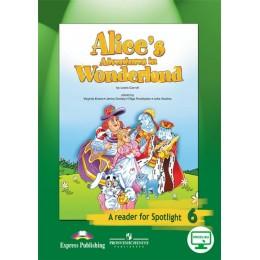 Alice's Adventures in Wonderland: A Reader for Spotlight 6 = Алиса в стране чудес. Книга для чтения. 6 класс. Учебное пособие для общеобразовательных организаций